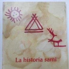 Libros: LA HISTORIA SAMI (PUEBLO INDÍGENA DE LAPONIA) (RAREZA). Lote 254210330