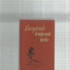 Libros: ESCOGIENDO EL MEJOR MODO VIVIR. Lote 254268070
