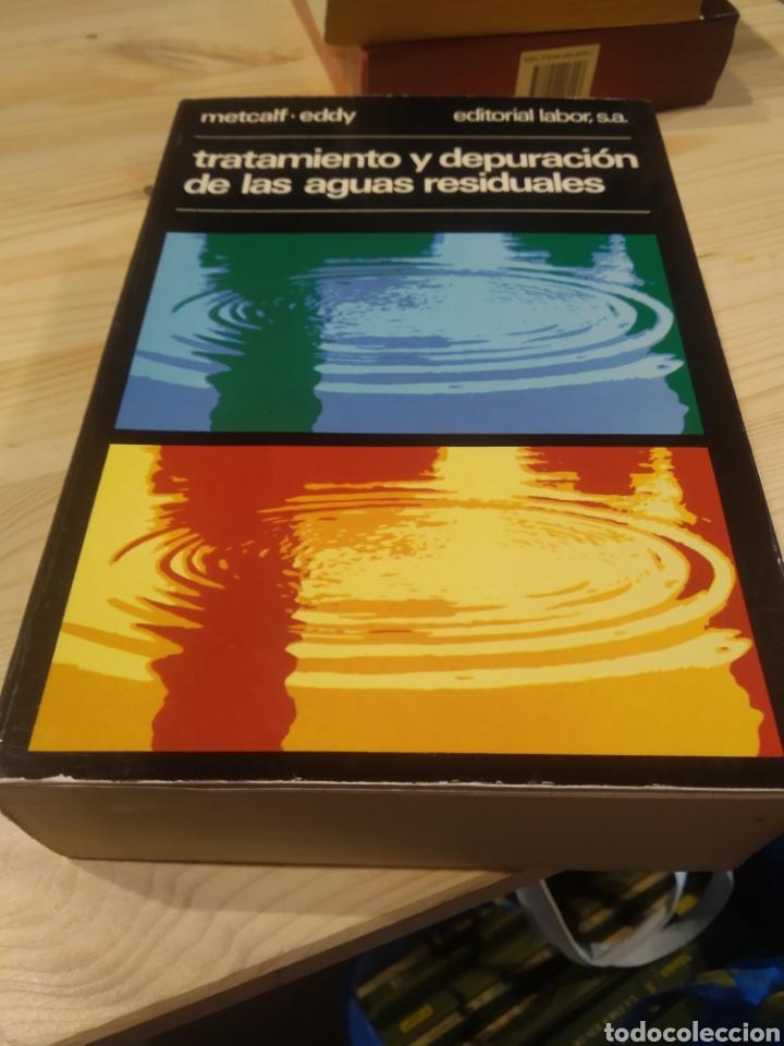 Libros: TRATAMIENTO Y DEPURACIÓN DE LAS AGUAS RESIDUALES. METCALF. EDDY - Foto 3 - 254528235