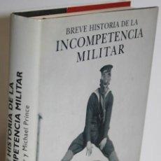 Libros: BREVE HISTORIA DE LA INCOMPETENCIA MILITAR - STROSSER, ED & PRINCE, MICHAEL. Lote 254591755