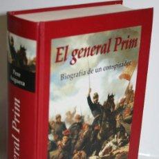 Libros: EL GENERAL PRIM. BIOGRAFÍA DE UN CONSPIRADOR - ANGUERA, PERE. Lote 254591760