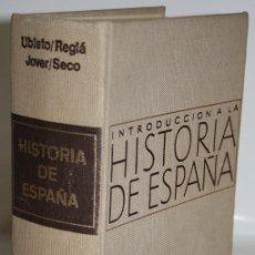 Libros: INTRODUCCIÓN A LA HISTORIA DE ESPAÑA - UBIETO. REGLÁ. JOVER. SECO. Lote 254591830