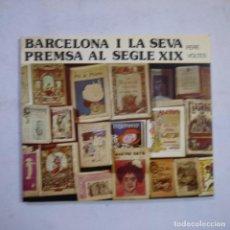 Libros: BARCELONA I LA SEVA PREMSA AL SEGLE XIX - PERE VOLTES - AJUNTAMENT DE BARCELONA - 1977 - CATALAN. Lote 254604510