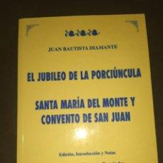 Libros: EL JUBILEO DE LA PORCIUNCULA. SANTA MARÍA DEL MONTE Y CONVENTO DE SAN JUAN. Lote 254625785