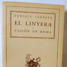 Libros: EL LINYERA / PASIÓN DE ROMA. - LARRETA, ENRIQUE (1875-1961). Lote 254626245