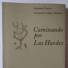 Libros: CAMINANDO POR LAS HURDES. - FERRES, ANTONIO (1924-2020). Lote 254626345