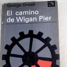 Libros: EL CAMINO DE WIGAN PIER.- ORWELL, GEORGE. Lote 254659120