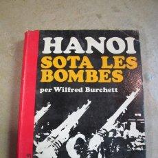 Libros: HANOI SOTA LES BOMBES. WILFRED BURCHETT. Lote 254686895