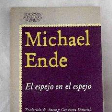 Libros: EL ESPEJO EN EL ESPEJO.- ENDE, MICHAEL. Lote 254687945