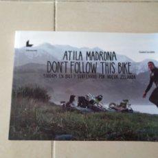 Libros: ATILA MADRONA DON'T FOLLOW THIS BIKE, 9000 KM EN BICI Y SURFEANDO P NUEVA ZELANDA, CIUDAD INVISIBLE. Lote 254689840