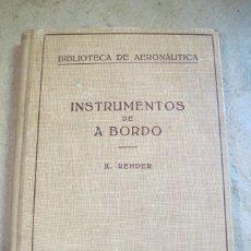 Libros: INSTRUMENTOS DE A BORDO. KURT REHDER K. BIBLIOTECA DE AERONAUTICA. Lote 254690965