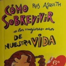 """Libros: CÓMO SOBREVIVIR A LOS """"MEJORES"""" AÑOS DE NUESTRA VIDA. Lote 254706660"""