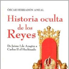 Libros: HISTORIA OCULTA DE LOS REYES. Lote 254706665
