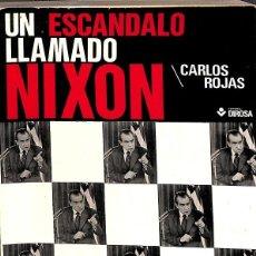 Libros: UN ESCANDALO LLAMADO NIXON. Lote 254706710