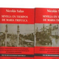 Libros: SEVILLA EN TIEMPOS DE MARIA TRIFULCA NICOLAS SALAS 2,EDICION DOS TOMOS. Lote 254736525