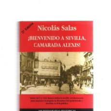 Libros: BIENVENIDO A SEVILLA CAMARADA ALEXIS NICOLAS SALAS 2,EDICION. Lote 254736805
