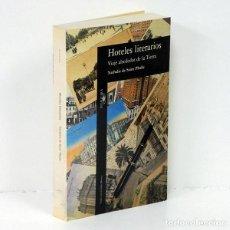 Libros: SAINT PHALLE (NATHALIE DE). HOTELES LITERARIOS. VIAJE ALREDEDOR DE LA TIE-RRA. Lote 254867260