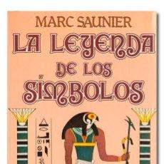 Libros: SAUNIER (MARC). LA LEYENDA DE LOS SÍMBOLOS. Lote 254867265