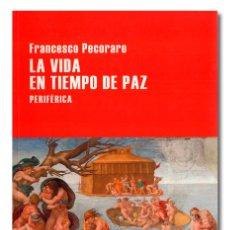 Libros: PECORARO (FRANCESCO). LA VIDA EN TIEMPO DE PAZ. Lote 254867270