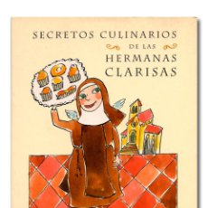 Libros: SEGASTIZABAL (JAVIER DE), COORD. COCINA MONACAL. SECRETOS CULINARIOS DE LAS HERMANAS CLARISAS. Lote 254867285