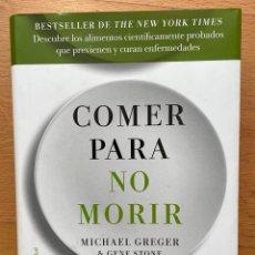 Libros: COMER PARA NO MORIR, MICHAEL GREGER & GENE STONE. Lote 254908345
