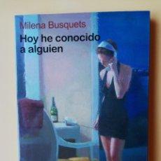 Libros: HOY HE CONOCIDO A ALGUIEN - MILENA BUSUQETS. Lote 254989705