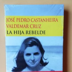 Libros: LA HIJA REBELDE - JOSÉ PEDRO CASTANHEIRA VALDEMAR CRUZ. Lote 254989715