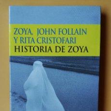 Libros: HISTORIA DE ZOYA. LA LUCHA DE UNA MUJER AFGANA POR LA LIBERTAD - ZOYA, JOHN FOLLAINM Y RITA CRISTOFA. Lote 254989720