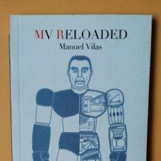 Libros: MV RELOADED - MANUEL VILAS. Lote 254989730