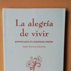 Libros: LA ALEGRÍA DE VIVIR. POEMAS PARA EL CRECIMIENTO INTERIOR - JUAN GUERRA CÁCERES. Lote 254989745