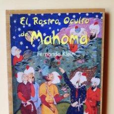 Libros: EL ROSTRO OCULTO DE MAHOMA - FERNANDO KLEIN. Lote 254989765
