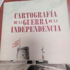 Libros: CARTOGRAFIA DE LA GUERRA DE LA INDEPENDENCIA. Lote 255006440