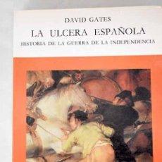 Libros: LA ÚLCERA ESPAÑOLA: HISTORIA DE LA GUERRA DE LA INDEPENDENCIA.- GATES, DAVID. Lote 255310425