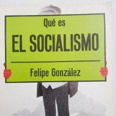 Libros: QUE ES EL SOCIALISMO - FELIPE GONZALEZ -DIVULGACIÓN POLÍTICA - LA GAYA - TDK108 -. Lote 255363550