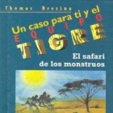 Libros: UN CASO PARA TI Y EL EQUIPO TIGRE- EL SAFARI DE LOS MONSTRUOS - TDK78 -. Lote 255420010