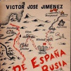 Libros: DE ESPAÑA A RUSIA. 5000 KMS. CON LA DIVISIÓN AZUL. - JOSÉ JIMÉNEZ, VÍCTOR.. Lote 255465800