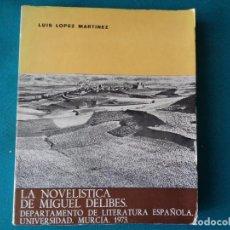 Libros: LA NOVELISTICA DE MIGUEL DELIBES, LUIS LÓPEZ MARTINEZ. UNIVERSIDAD DE MURCIA 1973. Lote 255514055