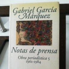 Libros: GABRIEL GARCÍA MÁRQUEZ/ OBRA PERIODÍSTICA 5, 1961-1984/ NOTAS DE PRENSA/ MONDADORI, 1999. Lote 255574520