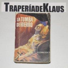 Libros: LA TUMBA DE HIERRO - ENRIQUE CONSCIENCE - Nº 24 - PULGA ENCICLOPEDIA - TDK16 -. Lote 255644565