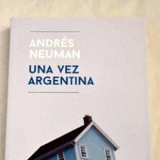 Libros: UNA VEZ ARGENTINA.- NEUMAN, ANDRÉS. Lote 256093105