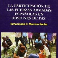 Libros: PARTICIPACION DE LAS FUERZAS ARMADAS ESPAÑOLAS EN MISIONES D - MARRERO ROCHA, INMACULADA C,. Lote 256201895