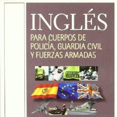 Libros: INGLES PARA CUERPOS DE POLICIA GUARDIA CIVIL FUERZAS ARMADAS - BAL HUNTER,IWONNA/FERNANDEZ FERRER,AN. Lote 256261735