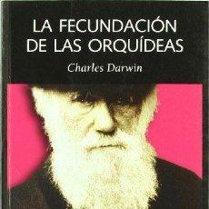 Libros: FECUNDACION DE LAS ORQUIDEAS,LA - DARWIN,CHARLES. Lote 256349085