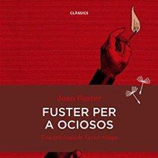 Libros: FUSTER PER A OCIOSOS - FUSTER ORTELLS, JOAN. Lote 256420635