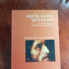 Livros em segunda mão: AQUEL CLAVO QUE CLAVE, UNA EXPLORACION DEL SENTIMIENTO DE CULPABILIDAD - DANIEL MEUROIS Y ANNE GIVAU. Lote 257277395
