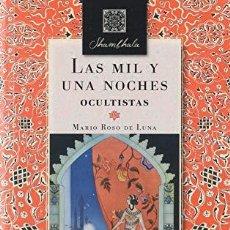 Libros: MIL Y UNA NOCHES OCULTISTAS,LAS - ROSO DE LUNA,MARIO. Lote 256511790