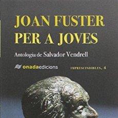 Libros: JOAN FUSTER PER A JOVES - FUSTER ORTELLS, JOAN. Lote 256512400