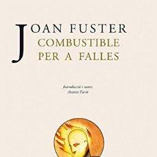 Libros: COMBUSTIBLE PER A FALLES - JOAN FUSTER. Lote 256594105