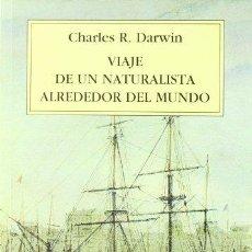 Libros: VIAJE DE UN NATURALISTA ALREDEDOR DEL MUNDO - DARWIN,CHARLES. Lote 256640265