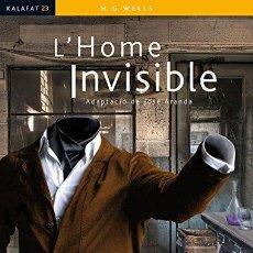 Libros: L'HOME INVISIBLE (KALAFAT) - WELLS, H,G,. Lote 256743905